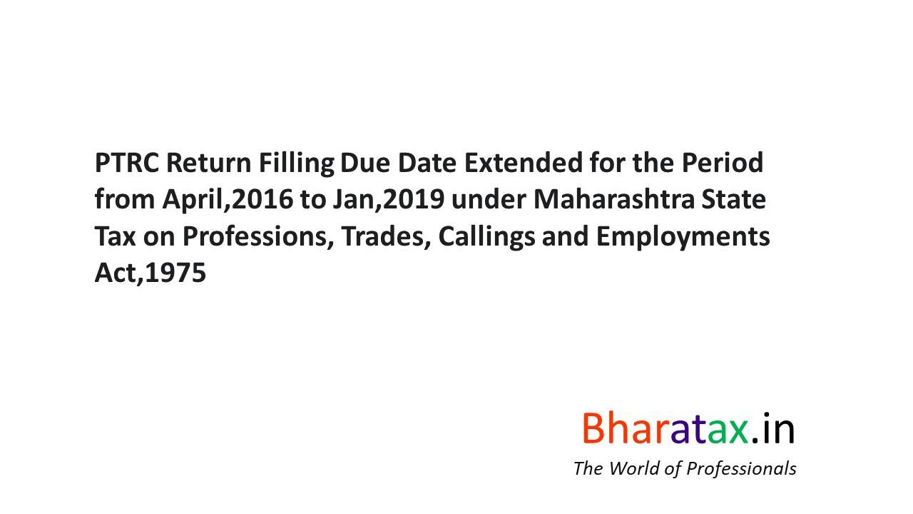 PTRC Return Filling Due Date Extended for the Period from April,2016 to Jan,2019 under Maharashtra State