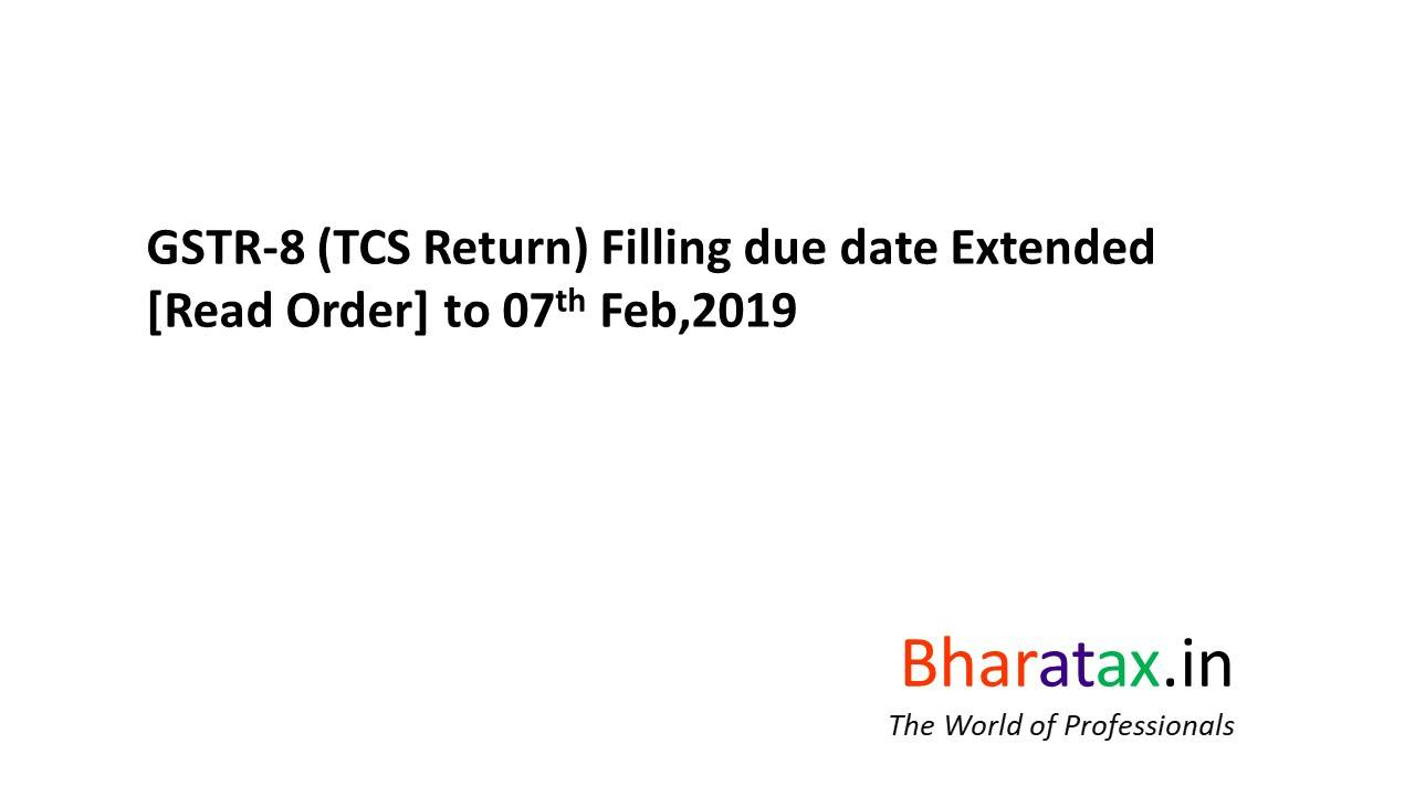 GSTR-8 (TCS Return) Filling due date Extended [Read Order]