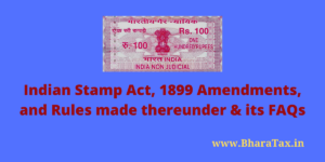 Indian Stamp Act, 1899 Amendments, and Rules made thereunder & its FAQs
