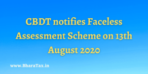 CBDT notifies Faceless Assessment Scheme on 13th August 2020