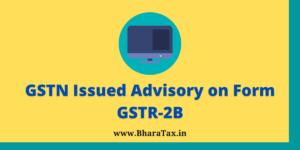 GSTN Issued Advisory on Form GSTR-2B