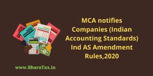MCA notifies Companies (Indian Accounting Standards) Ind AS Amendment Rules,2020