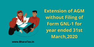 Extension of AGM without Filing of Form GNL-1 for year ended 31st March,2020