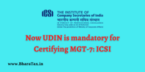 Now UDIN is mandatory for Certifying MGT-7: ICSI